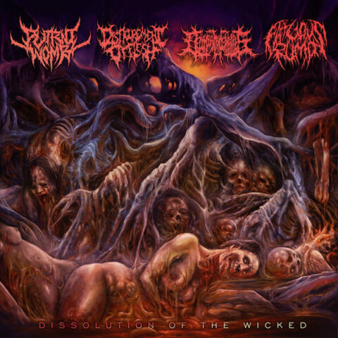 Putrid Womb – Disfigurement Of Flesh – Decomposition Of Entrails – Fatuous Rump – Dissolution Of The Wicked