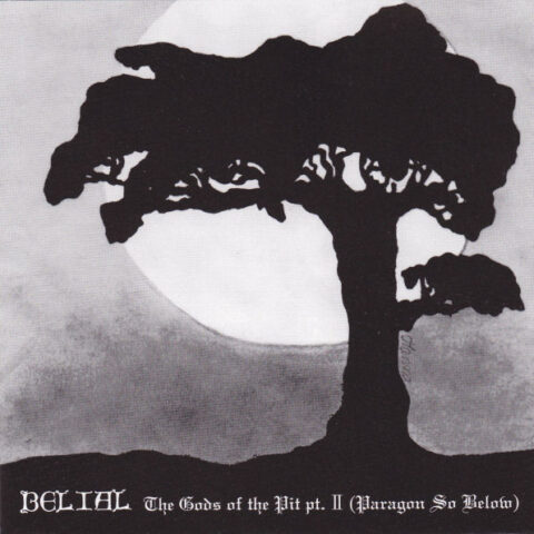 Belial ‎– The Gods Of The Pit Part II (Paragon So Below)