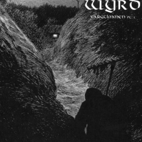 Wyrd – Vargtimmen Pt.1
